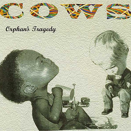 Cows - Orphan's Tragedy