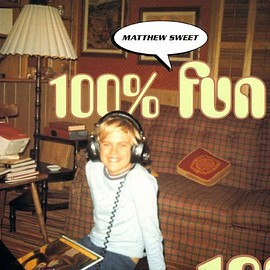 Matthew Sweet - 100% Fun [12 inch Analog]