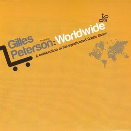 Gilles Peterson Presents presents - Worldwide: A Celebration Of His Syndicated Radio Show