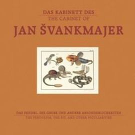 The Cabinet of Jan Svankmajer: The Pendulum, the Pit, and other Pecularities by Gaby Hartel