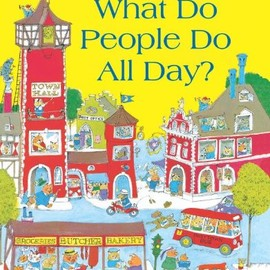 Richard Scarry - Richard Scarry's What Do People Do All Day?.