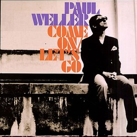 Paul Weller - Come on Lets Go- [7 inch Analog]