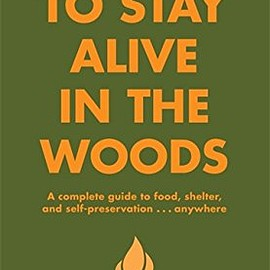 Bradford Angier - How to Stay Alive in the Woods