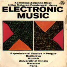 Various Artists - Electronic Music - Experimental Studios In Prague, Bratislava, Munich, University Of Illinois, Warsaw, Paris