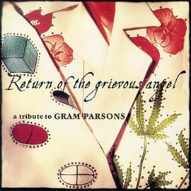 Various Artists - Return of the Grievous Angel: Tribute to Gram Parsons