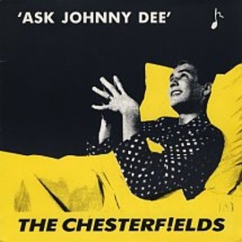 the chesterfields - Ask Johnny Dee/Pop Anarchy
