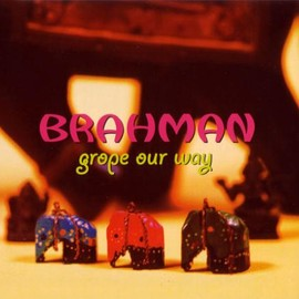 Brahman - Grope Our Way