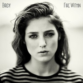 Birdy - Fire Within [Deluxe Edition]