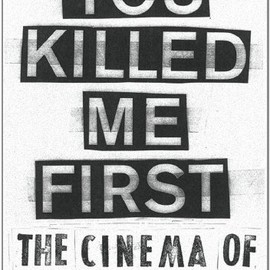 Edited by Susanne Pfeffer - You killed me first: The cinema of transgression
