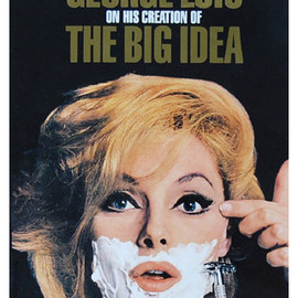 """GEORGE LOIS ON HIS CREATION OF THE BIG IDEA"""