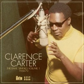 CLARENCE CARTER - THE FAME SINGLES VOL.1 1966 - 70