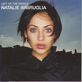 Natalie Imbruglia - LEFT OF THE MIDDLE (AUS)