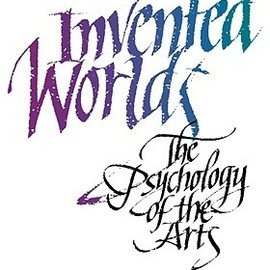 Ellen Winner - Invented Worlds: The Psychology of the Arts