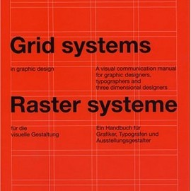 Josef Müller-Brockmann - Grid Systems in Graphic Design/Raster Systeme Fur Die Visuele Gestaltung