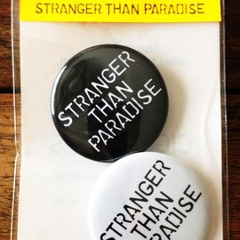 "WRIGHT - Can Badge ""STRANGER THAN PARADISE"""