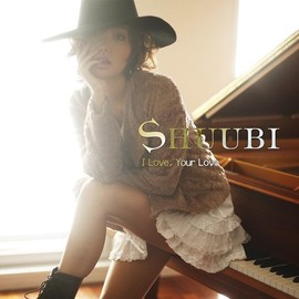 SHUUBI - I Love,Your Love