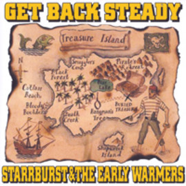 STARRBURST & THE EARLY WARMERS - GET BACK STEADY