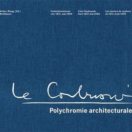 Le Corbusier - Polychromie Architecturale: Color Keyboards from 1931-1959
