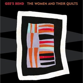 John Beardsley etc - Gee's Bend: The Women and Their Quilts