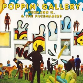 Hermann H. & The Pacemakers - POPPIN'GALLERY(初回)