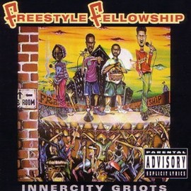 Freestyle Fellowship - Innercity Griots