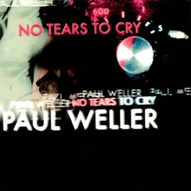 Paul Weller - No Tears to Cry Pt. 1 [7 inch Analog]