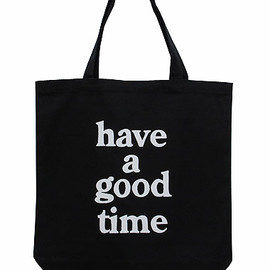 have a good time - tote