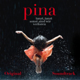 Various Artists - Pina Soundtrack (Wim Wenders Film)
