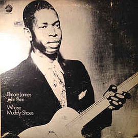 Elmore James / John Brim ‎ - Whose Muddy Shoes (Vinyl, LP)