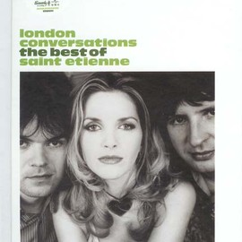 Saint Etienne - London Conversations - The Best Of Saint Etienne [Limited Edition]