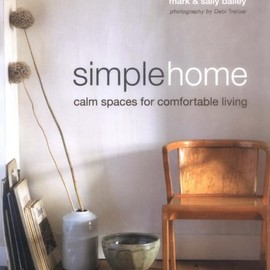 Mark Bailey、Sally Bailey、Debi Treloar - Simple Home: Calm Spaces for Comfortable Living