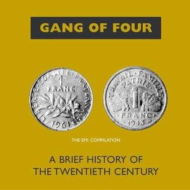Gang Of Four - A Brief History Of The 20th Century/Gang Of Four