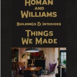Roman And Williams - Things We Made