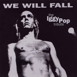 V.A. - We Will Fall: Iggy Pop Tribute / V.A.