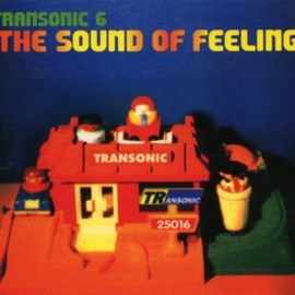 Various Artists - Transonic 6: The Sound Of Feeling