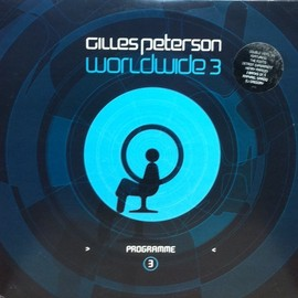 GILLES PETERSON - WORLD WIDE 3 / TALKIN' LOUD