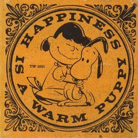 charles m.schulz - Snoopy Hapiness is warm puppy
