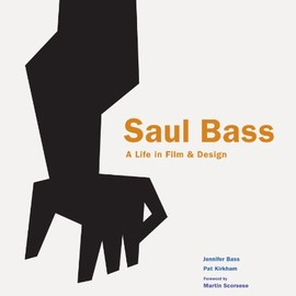 Saul Bass - Saul Bass: A Life in Film & Design