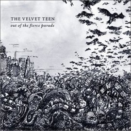 the velvet teen - OUT OF THE FIERCE PARADE