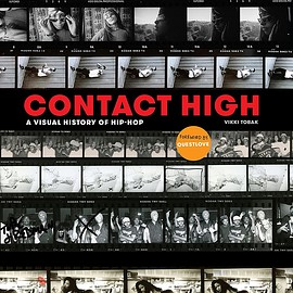Vikki Tobak, Questlove - Contact High: A Visual History of Hip-Hop