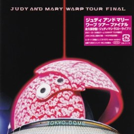 JUDY AND MARY - WARP TOUR FINAL [DVD]