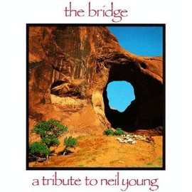 Various Artists - The Bridge: A Tribute To Neil Young