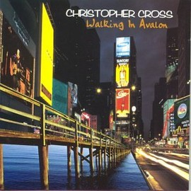 Christopher Cross - Walking in Avalon