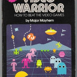 Major Mayhem - The Complete Video Warrior How to Beat the Video Games