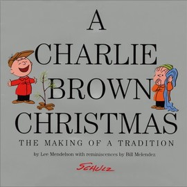 Charles M.Shulz - A Charlie Brown Christmas: The Making of a Tradition
