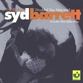 Syd Barrett - Wouldn't You Miss Me? (The Best of )