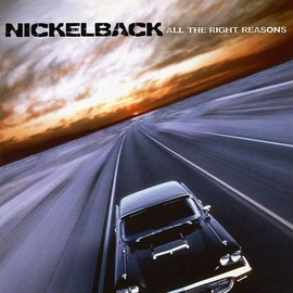 Nickel back - All The Right Reasons