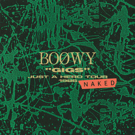 "BOØWY - ""GIGS""JUST A HERO TOUR 1986 NAKED"