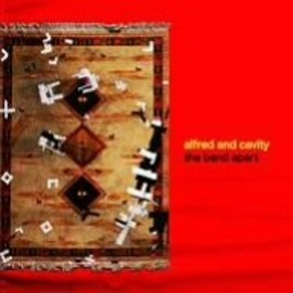 the band apart - alfred and cavity
