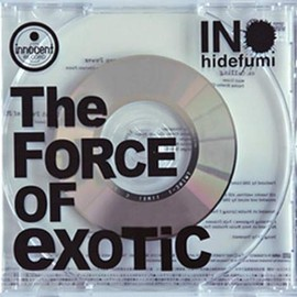 INO hidefumi - The Force Of Exotic